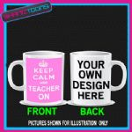 KEEP CALM AND TEACHER ON MUG PERSONALISED GIFT 002